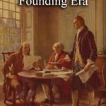 Exposing Hidden Facts of the Founding Era