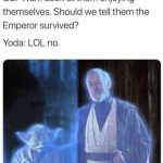 Should we tell them the Emperor survived?